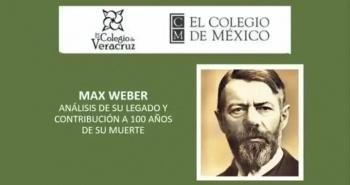 Max Weber, un análisis del pensador, impartido por el Dr. Francisco Gil Villegas