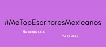 Lanzan #MeTooEscritoresMexicanos, movimiento en contra del acoso de escritores a mujeres