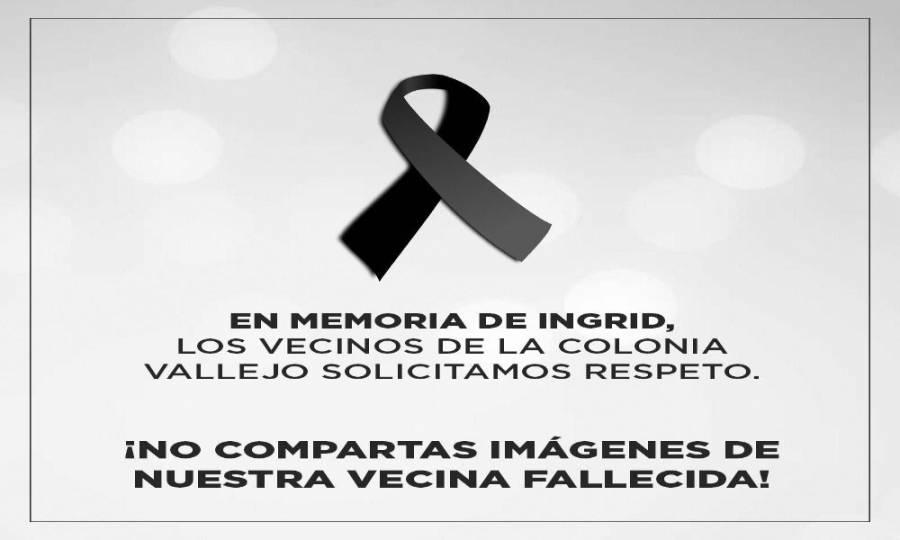 Vecinos de Ingrid piden no difundir imágenes del feminicidio