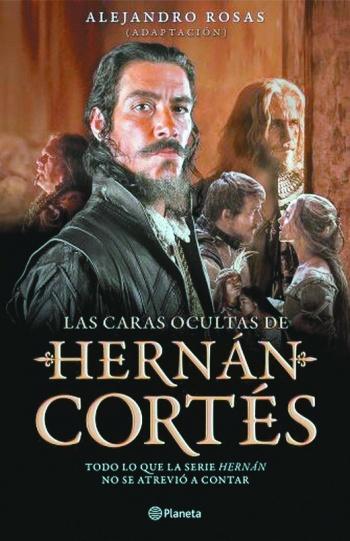 """""""Negar a Cortés es negarnos a nosotros mismos"""""""