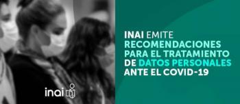 INAI emite recomendaciones para el tratamiento de información y datos personales de pacientes con Covid-19
