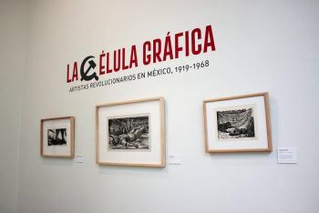 """Exposición: """"La célula gráfica. Artistas revolucionarios en México, 1919-1968"""""""