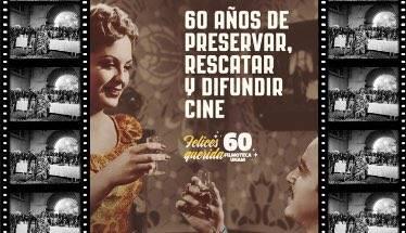 Felices 60 años de la Filmoteca UNAM