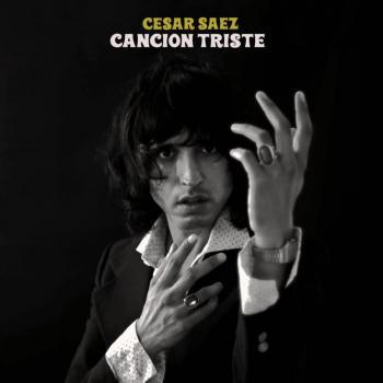 Melancólicos arreglos expande el sonido de Cesar Saez con Canción Triste