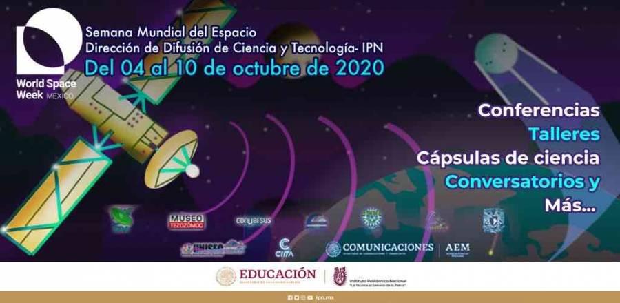IPN realizará la Semana Mundial del Espacio 2020