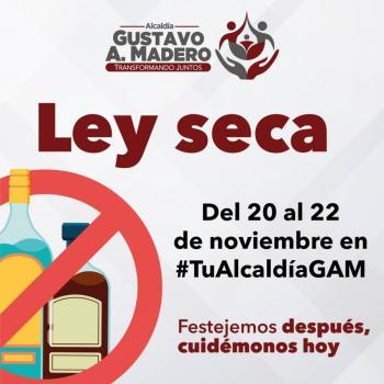 Alcaldía Gustavo A. Madero aplicará Ley Seca por Covid-19