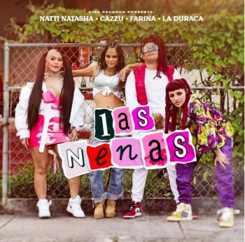"Natti Natasha, Cazzu, Farina y La Duraca estrenan ""Las Nenas"""
