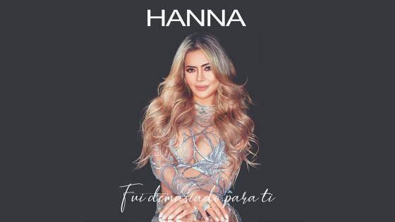 """Hanna busca la internacionalización con """"Fui demasiado para ti"""""""