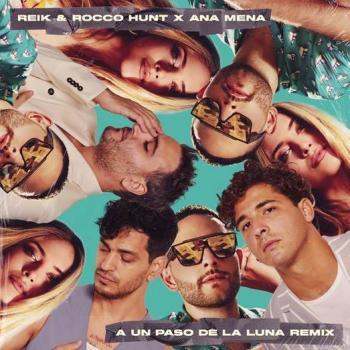 """Reik se suma al tema """"A un paso de la Luna remix"""" de Rocco Hunt y Ana Mena"""