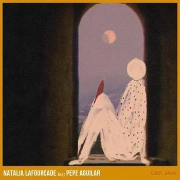 """Natalia Lafourcade y Pepe Aguilar reversionan """"Cien años"""""""