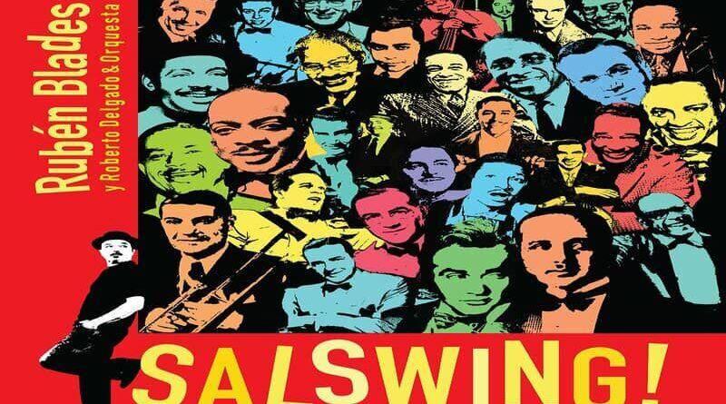 """""""Salswing"""", de Rubén Blades, éxito que abre las puertas a los salseros de Panamá"""