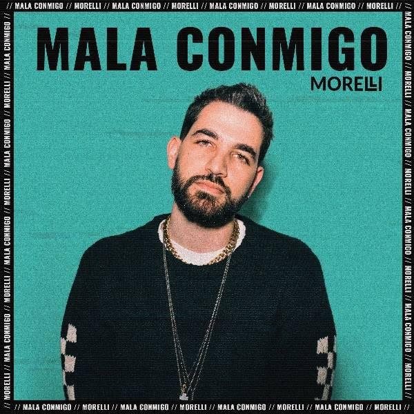 """Morelli lanza """"Mala conmigo"""", con sonidos que redefinen la nueva era del pop"""