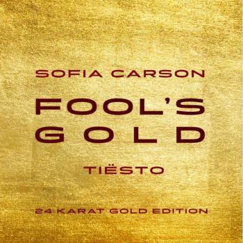 "Sofia Carson y DJ Tiesto lanzan el remix ""Fool´s gold 24 karat gold edition"""