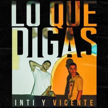 """Inti & Vicente muestran su lado romántico con """"Lo que digas"""""""