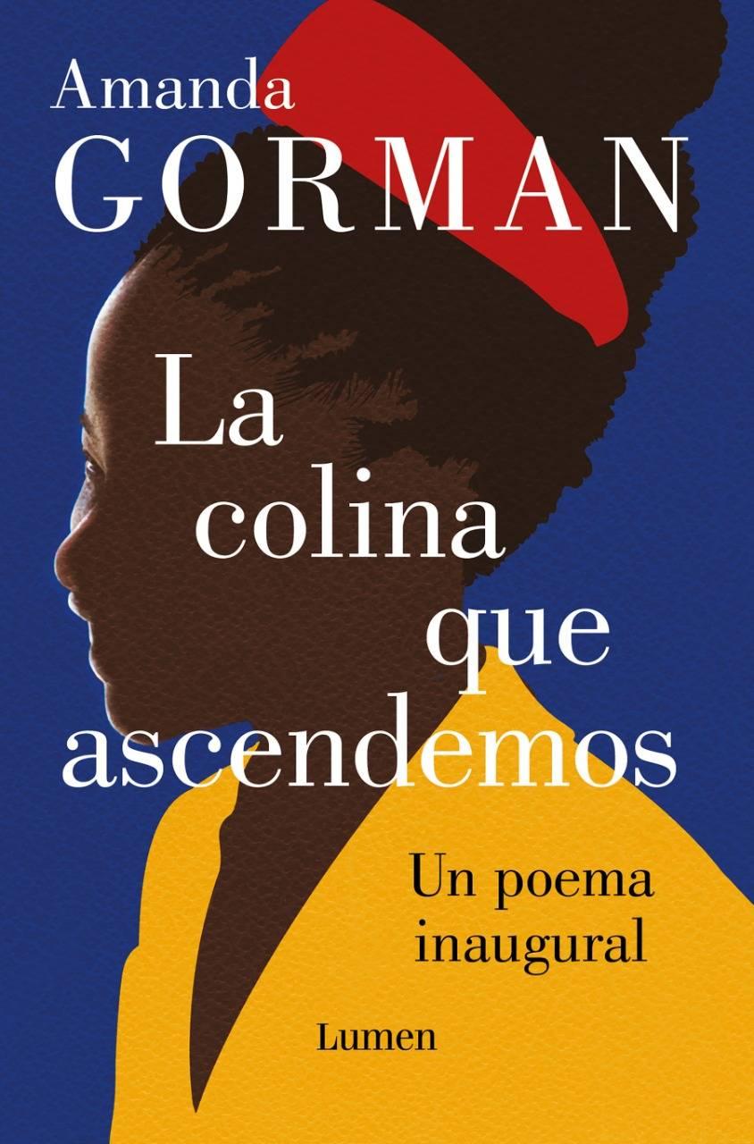 """""""La colina que ascendemos"""", poemario de Amanda Gorman, la voz de la esperanza"""