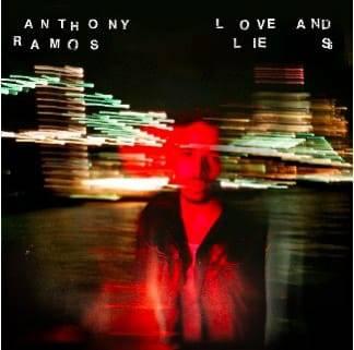 """Sigue Anthony Ramos su paso firme por la música con """"Love and lies"""""""