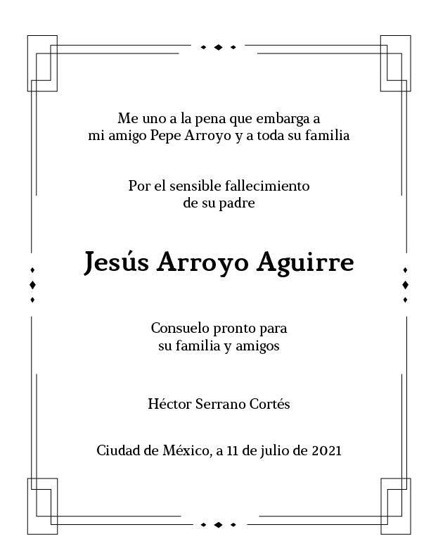 Lamento el sensible fallecimiento de Jesús Arroyo Aguirre