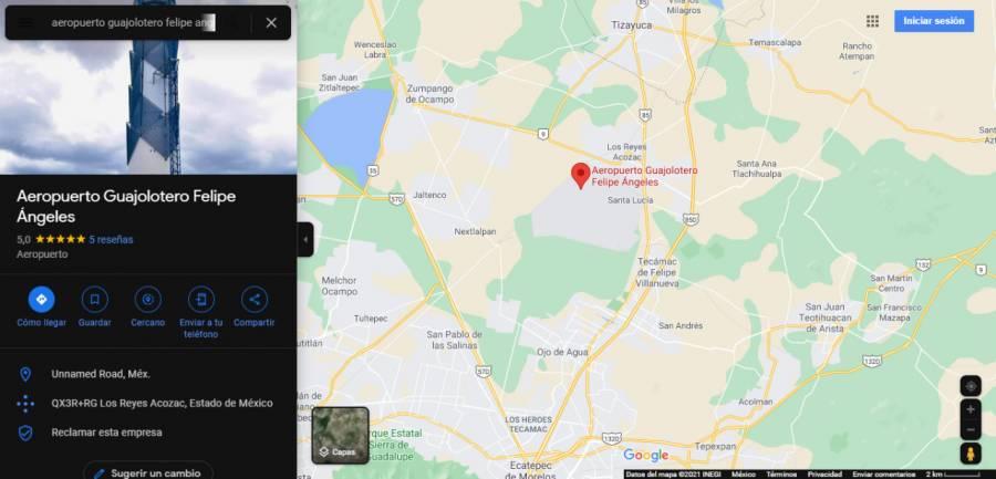 """En Google Maps, renombran al """"Aeropuerto Guajolotero"""" Felipe Ángeles"""