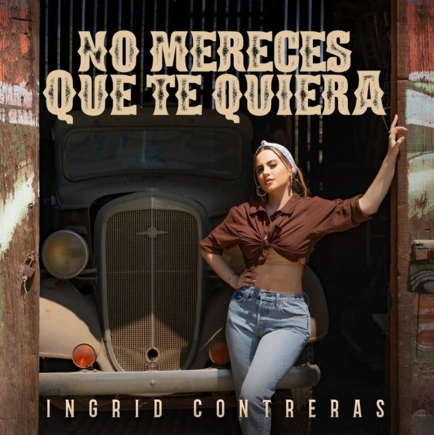 """Mexicana Ingrid Contreras lanza """"No mereces que te quiera"""""""