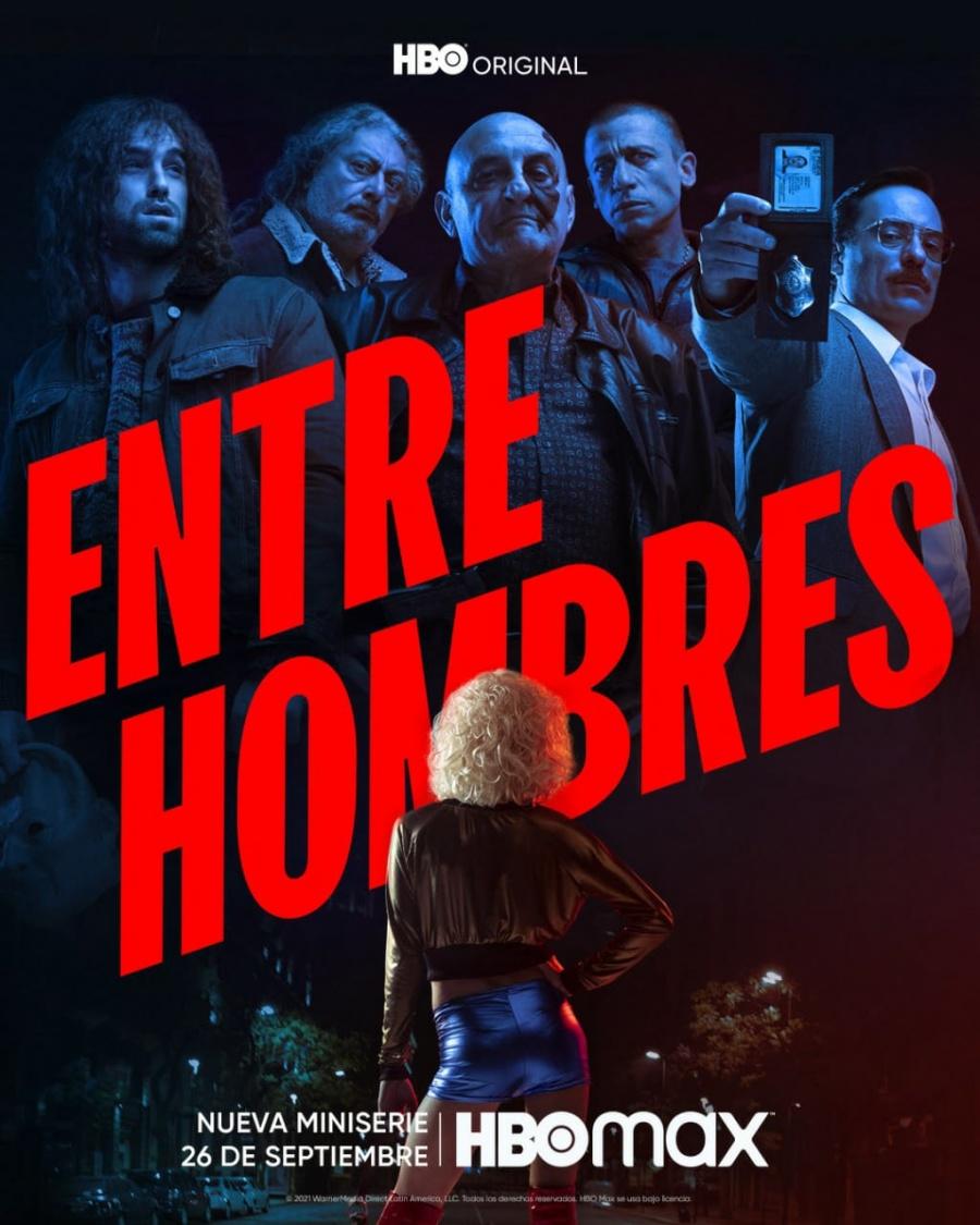 """""""Entre hombres"""", el drama latino de humor ácido se estrena el 26 de septiembre"""