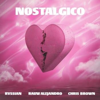 """Rvssian, Rauw Alejandro y Chris Brown presentan """"Nostálgico"""", reggaetón y música caribeña"""