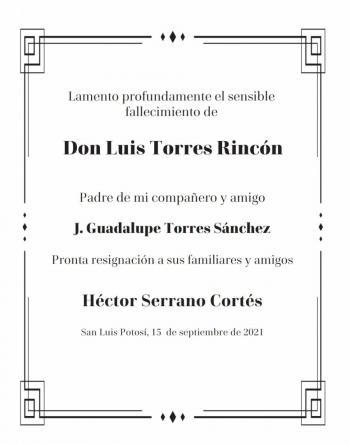 Lamento profundamente el sensible fallecimiento de Don Luis Torres Rincón