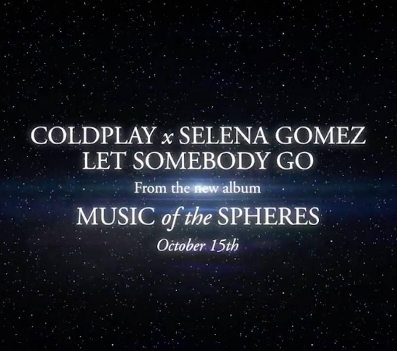 """Coldplay y Selena Gómez presentan adelanto del sencillo """"Let Somebody Go"""""""
