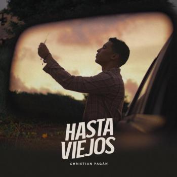 """Christian Pagán estrena """"Hasta viejos"""", una balada estilo """"up beat"""""""