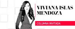 Columna de Viviana Islas Mendoza