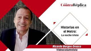 HISTORIAS EN EL METRO LA NOCHE TRISTE